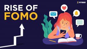 Rise of FOMO